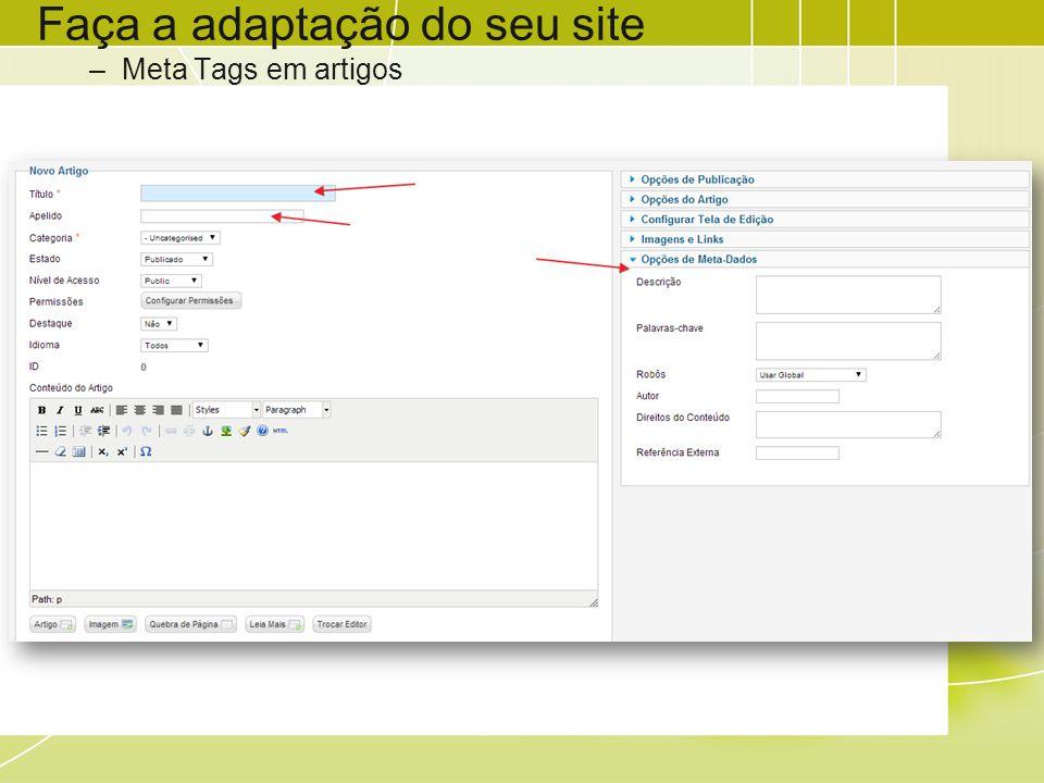 Faça a adaptação do seu site –Meta Tags em artigos
