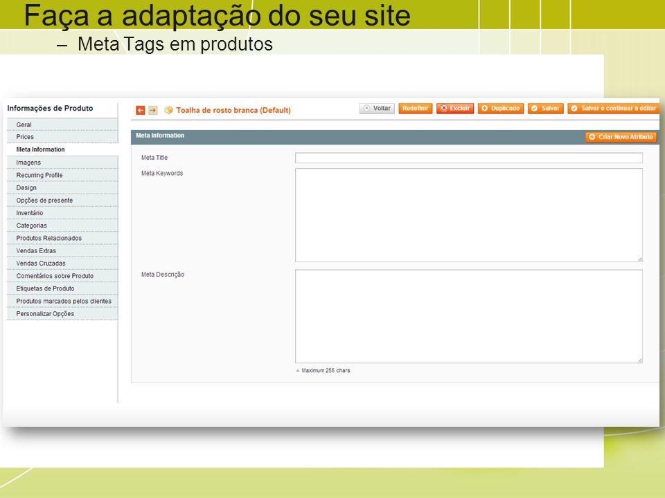 Faça a adaptação do seu site –Meta Tags em produtos