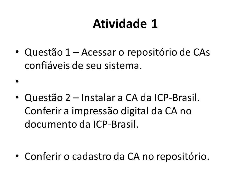 Atividade 1 Questão 1 – Acessar o repositório de CAs confiáveis de seu sistema.