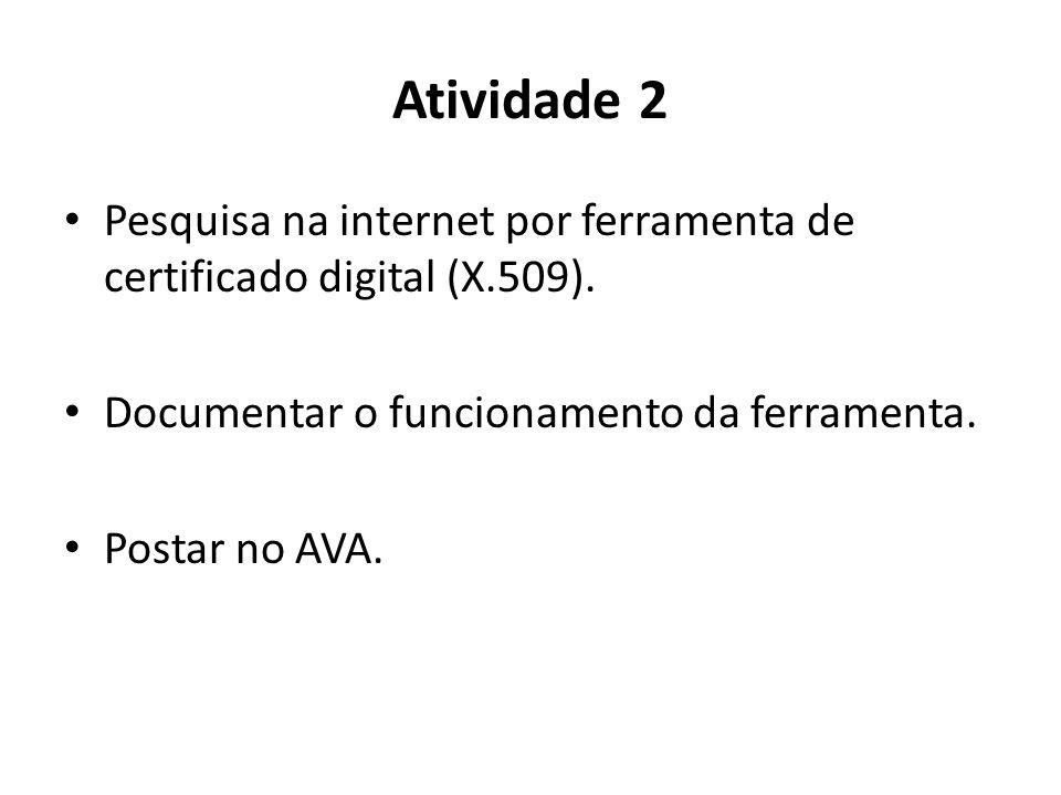 Atividade 2 Pesquisa na internet por ferramenta de certificado digital (X.509).