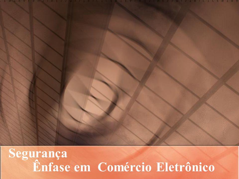 Segurança Ênfase em Comércio Eletrônico