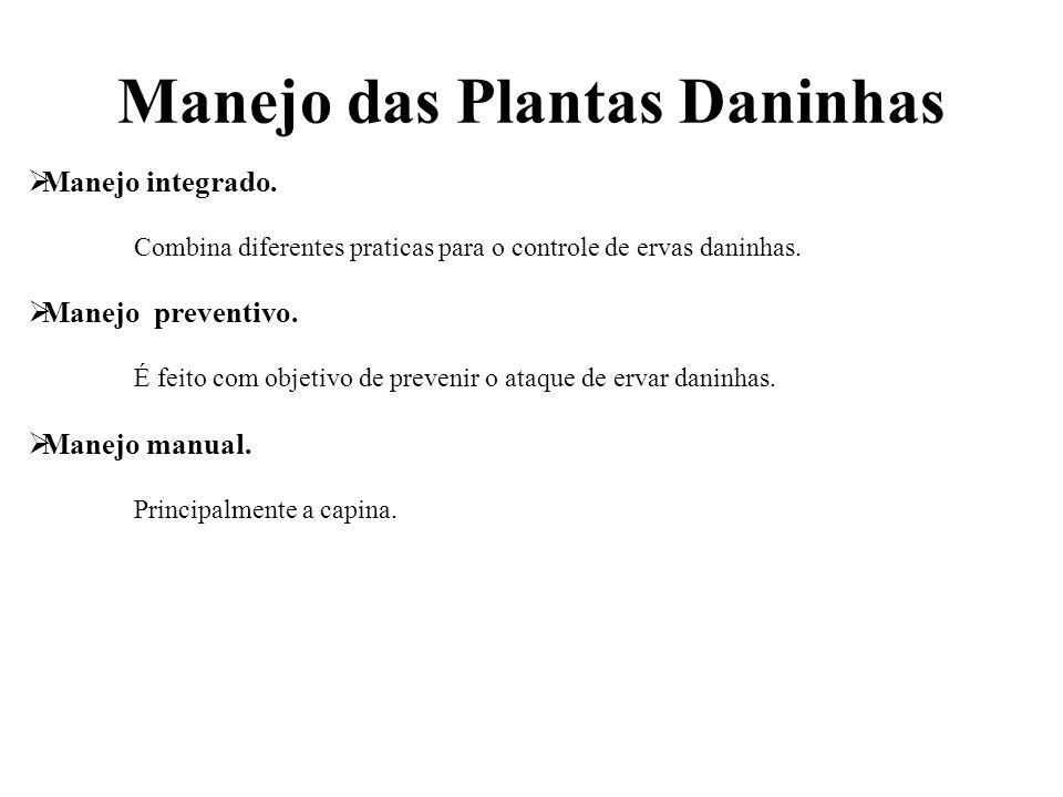 Manejo das Plantas Daninhas  Manejo integrado.