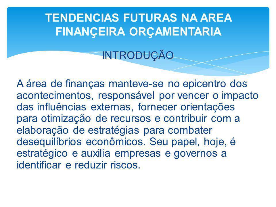 INTRODUÇÃO A área de finanças manteve-se no epicentro dos acontecimentos, responsável por vencer o impacto das influências externas, fornecer orientaç