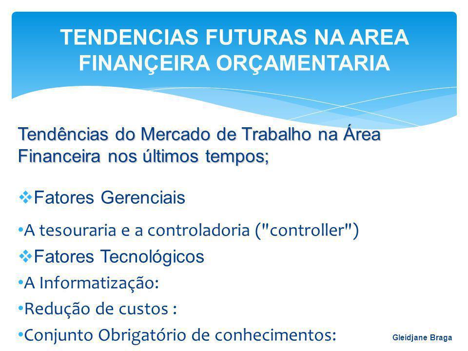 Tendências do Mercado de Trabalho na Área Financeira nos últimos tempos;  Fatores Gerenciais A tesouraria e a controladoria (