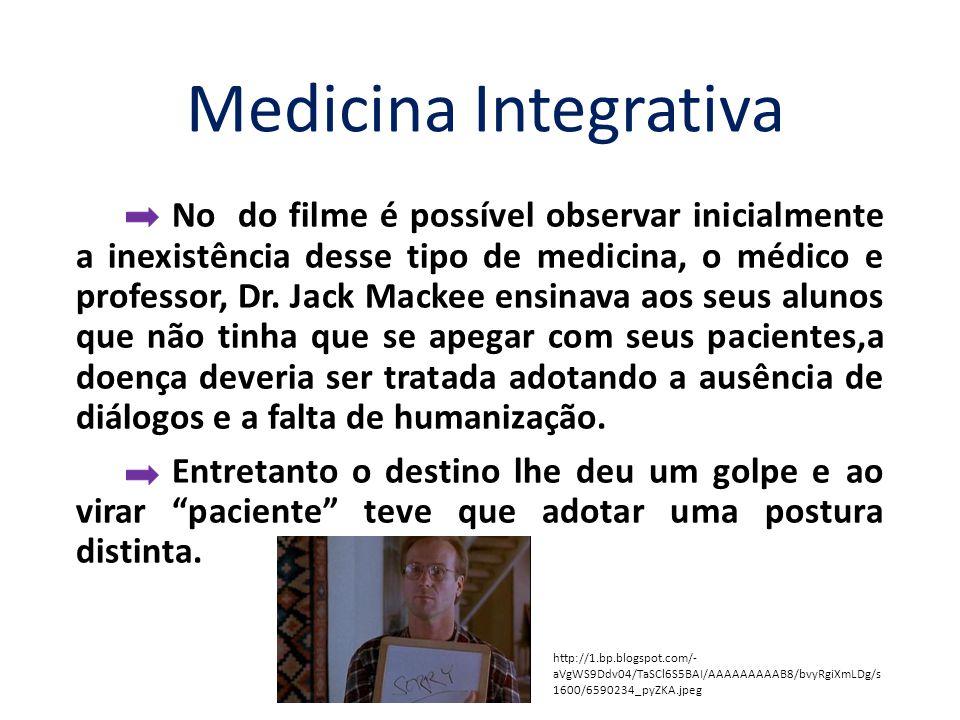 No do filme é possível observar inicialmente a inexistência desse tipo de medicina, o médico e professor, Dr.