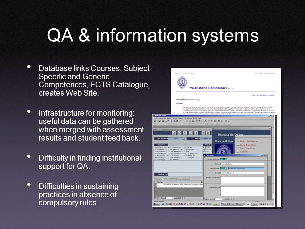 QA & information systems Database links Courses, Subject Specific and Generic Competences, ECTS Catalogue, creates Web Site.