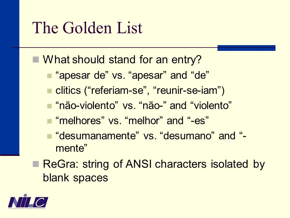 The Golden List What should stand for an entry. apesar de vs.