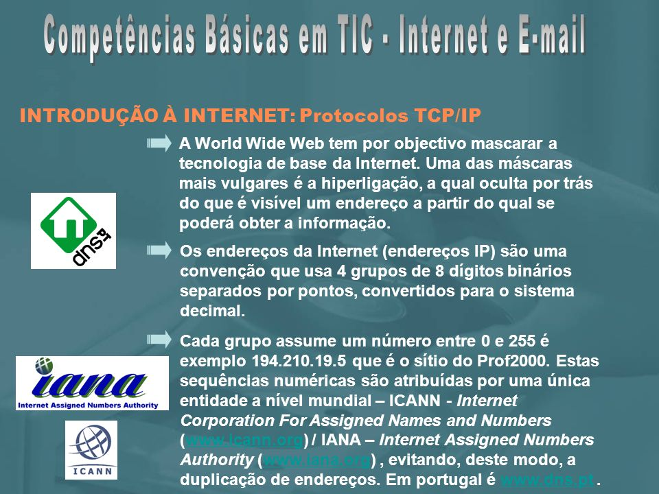 A World Wide Web tem por objectivo mascarar a tecnologia de base da Internet.