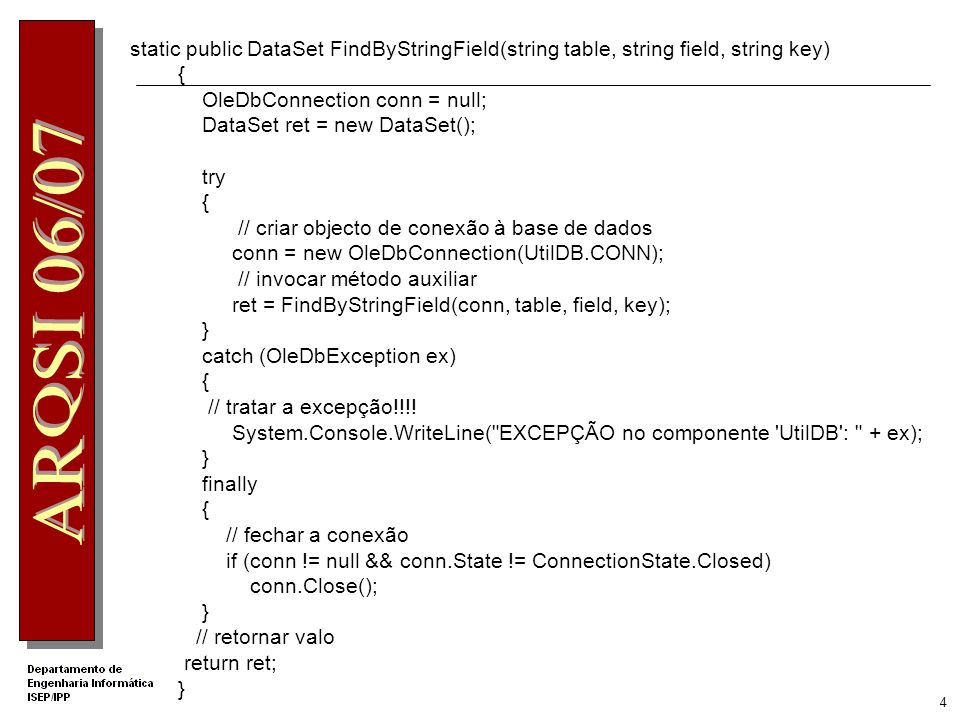 3 Implementar na classe Customer o método public DataSet FindByName (string user, string pass, string name) { OleDbConnection conn = null; DataSet ds = null; try { // criar objecto de conexão à base de dados e abrir a conexão conn = new OleDbConnection(UtilDB.CONN); conn.Open(); // validar utilizador if (UtilDB.ValidateUser(conn, null, user, pass) !=ShopStatusEnum.OK) return null; // efectuar pesquisa ds = UtilDB.FindByStringField(conn, Customers , Name , name); } catch (OleDbException ) { // tratar a excepção!!!.