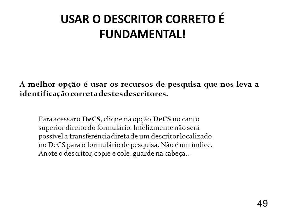 USAR O DESCRITOR CORRETO É FUNDAMENTAL.