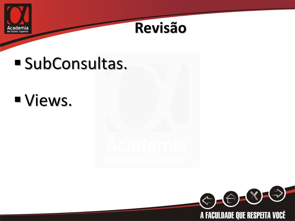 SubConsultas. SubConsultas. Views. Views. Revisão