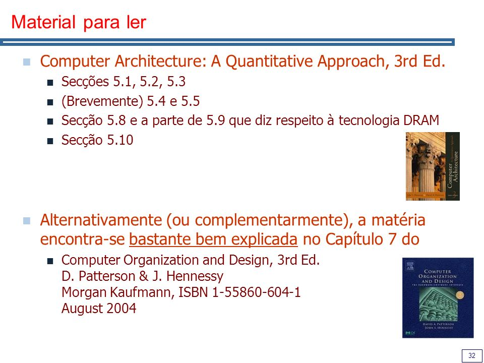 32 Material para ler Computer Architecture: A Quantitative Approach, 3rd Ed.