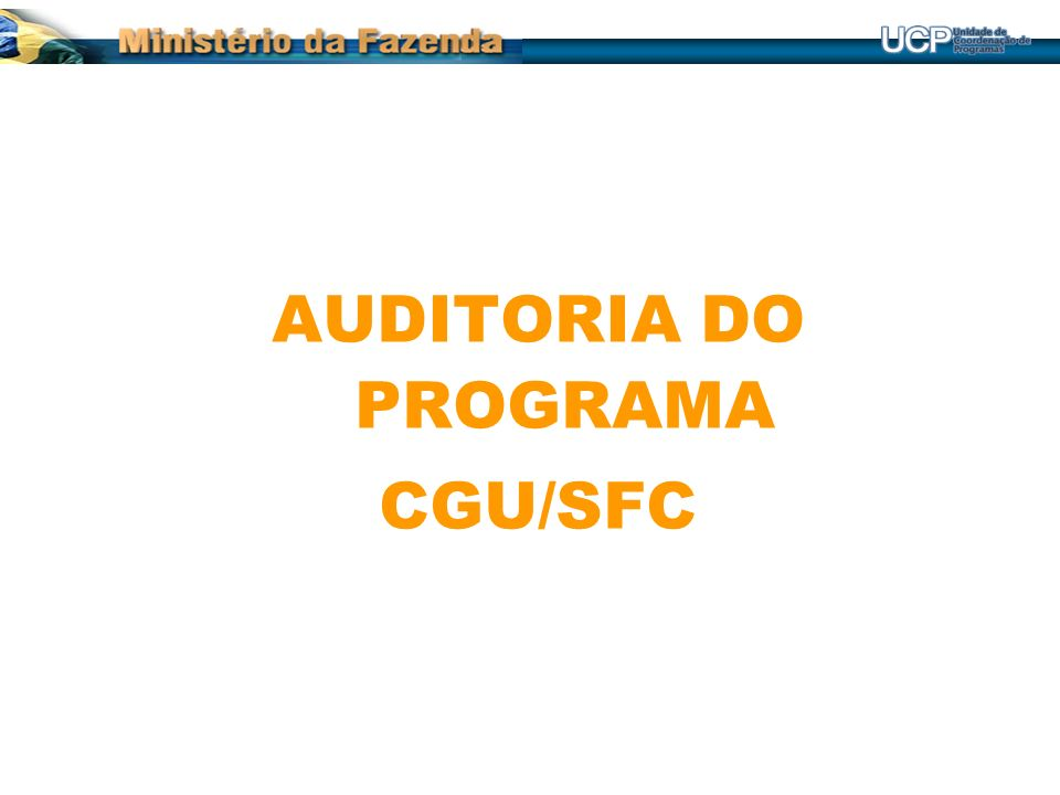 AUDITORIA DO PROGRAMA CGU/SFC