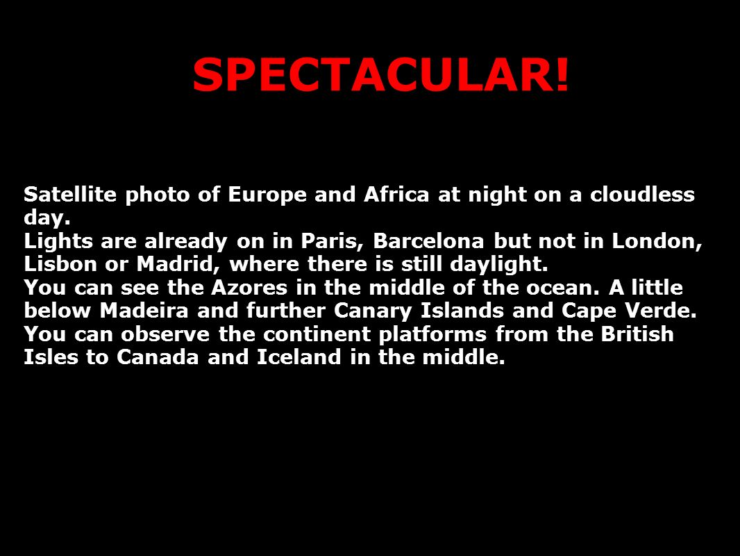 SPECTACULAR. Satellite photo of Europe and Africa at night on a cloudless day.