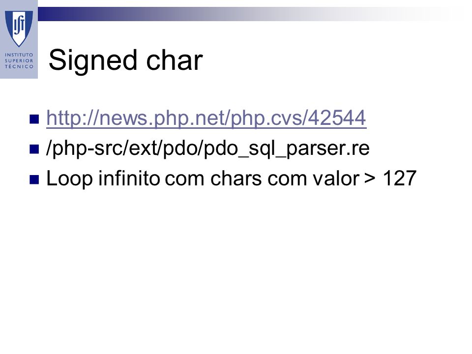 Signed char   /php-src/ext/pdo/pdo_sql_parser.re Loop infinito com chars com valor > 127
