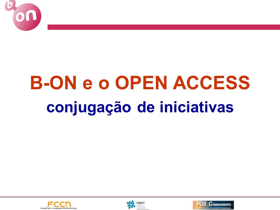 B-ON e o OPEN ACCESS conjugação de iniciativas