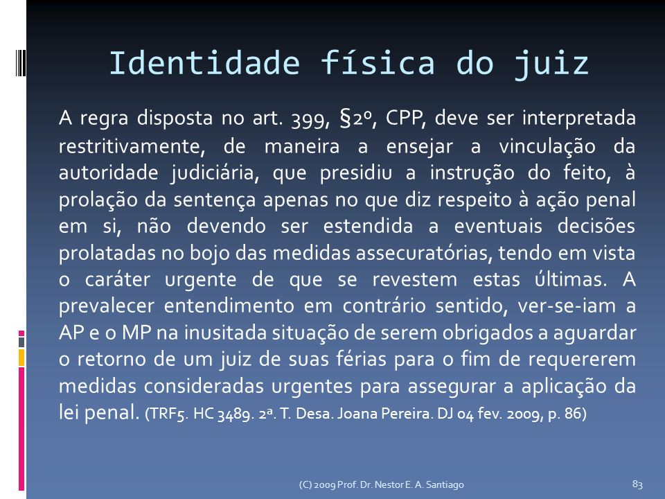 Identidade física do juiz A regra disposta no art.