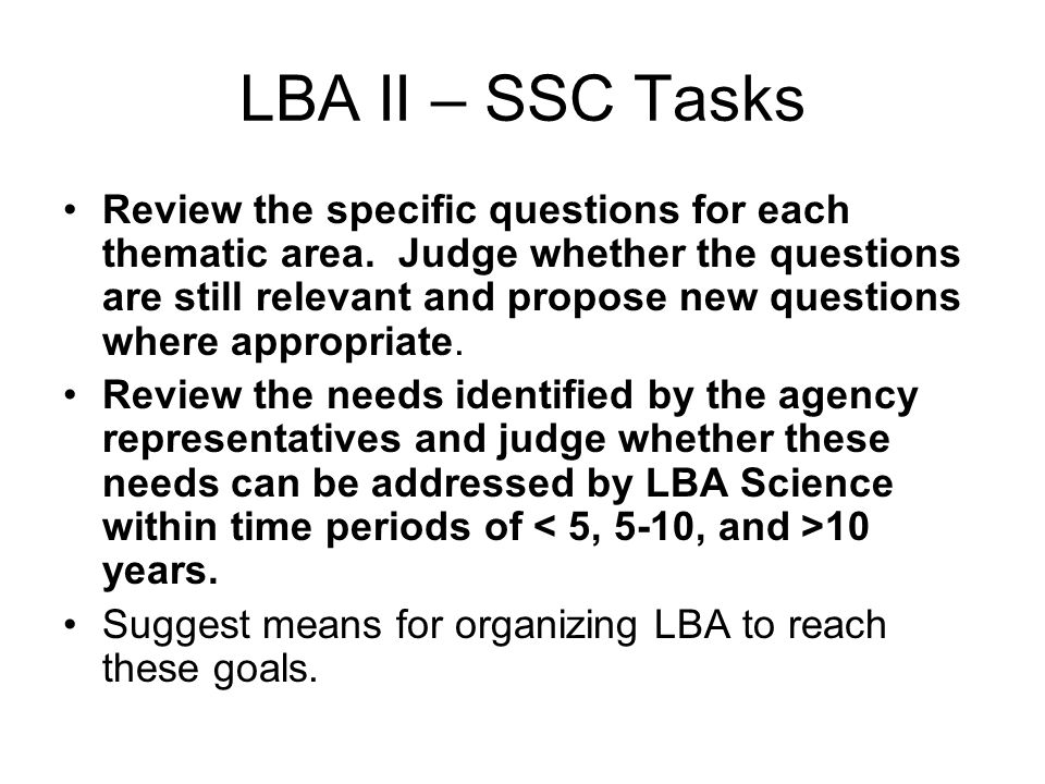 LBA II – SSC Tasks Review the specific questions for each thematic area.