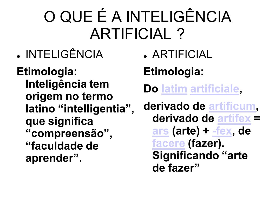 O QUE É A INTELIGÊNCIA ARTIFICIAL .
