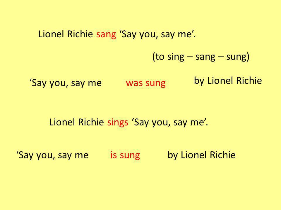 Lionel Richie sang Say you, say me.