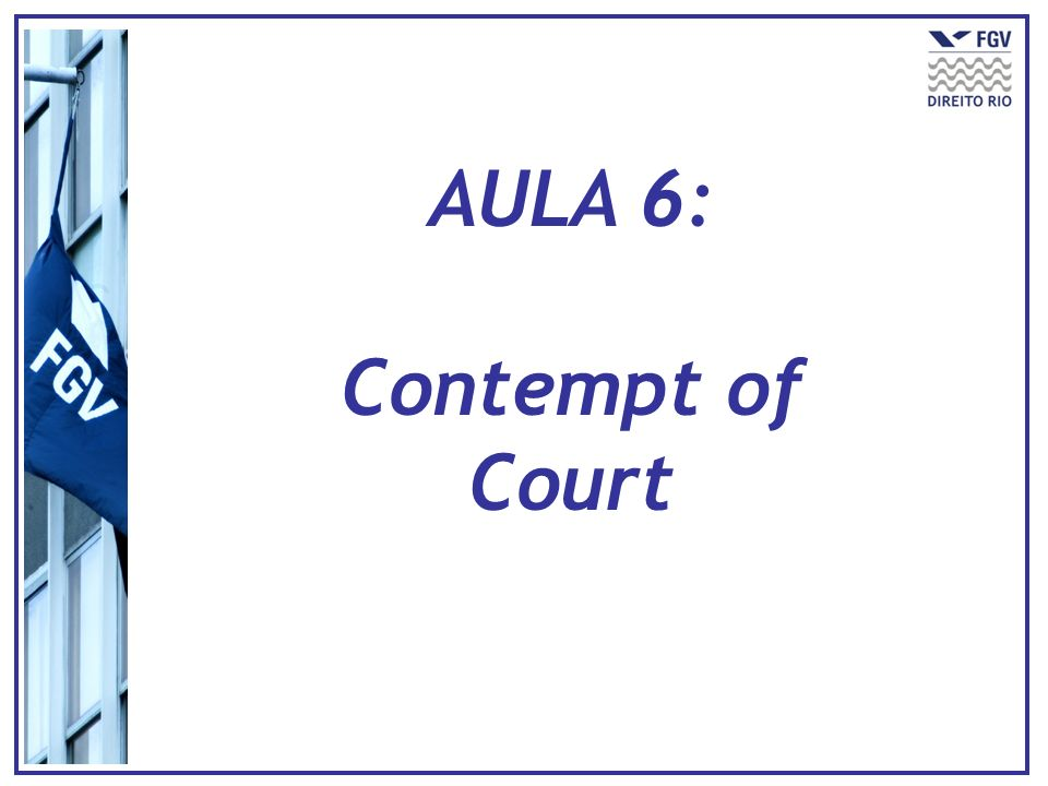 AULA 6: Contempt of Court
