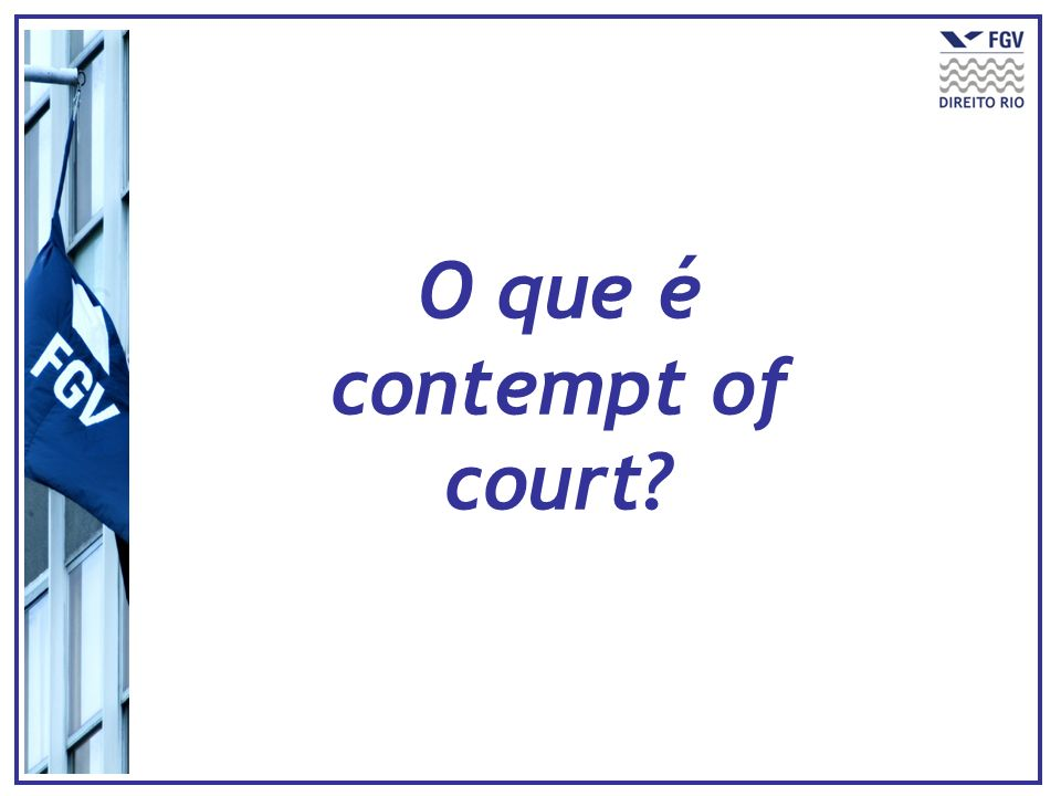 O que é contempt of court
