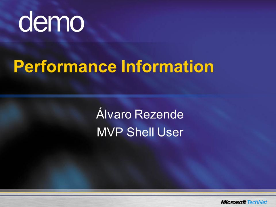 Performance Information Álvaro Rezende MVP Shell User