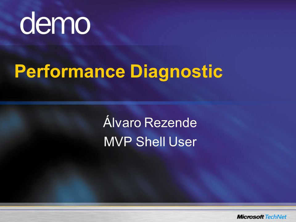 Performance Diagnostic Álvaro Rezende MVP Shell User