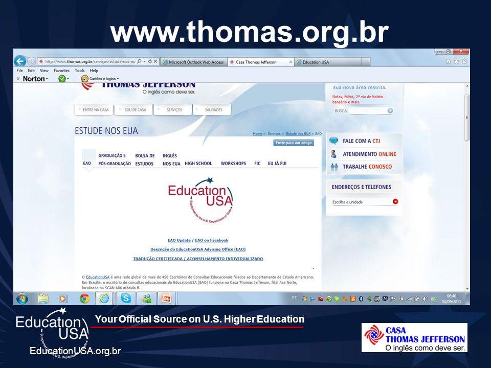 Your Official Source on U.S. Higher Education EducationUSA.org.br www.thomas.org.br