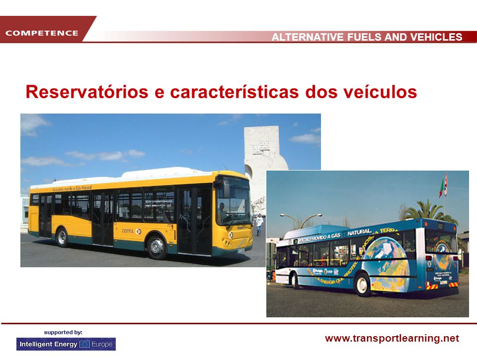 ALTERNATIVE FUELS AND VEHICLES www.transportlearning.net Reservatórios e características dos veículos