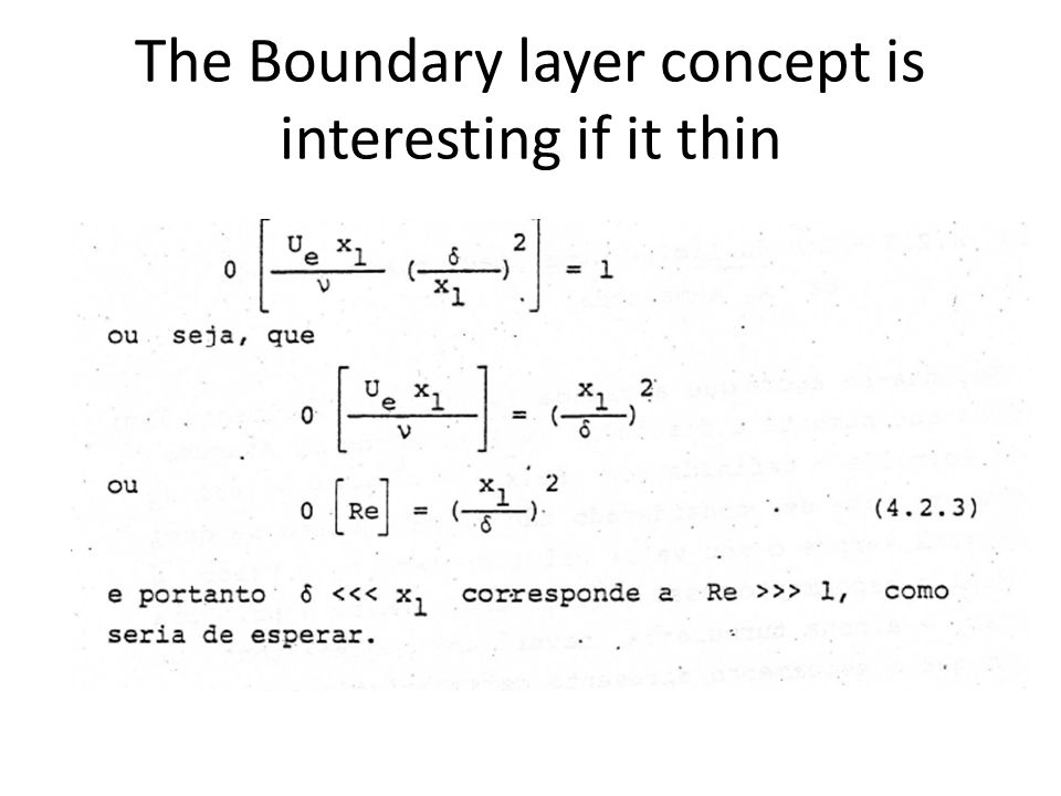 The Boundary layer concept is interesting if it thin