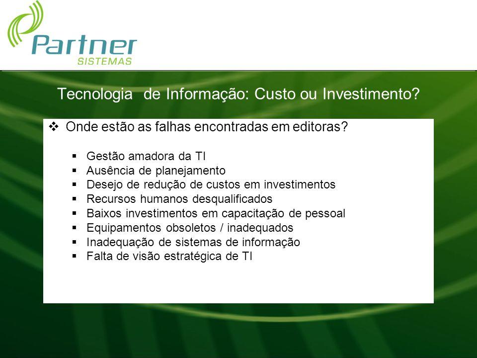 Tecnologia de informação: custo ou investimento? Felipe guarita.