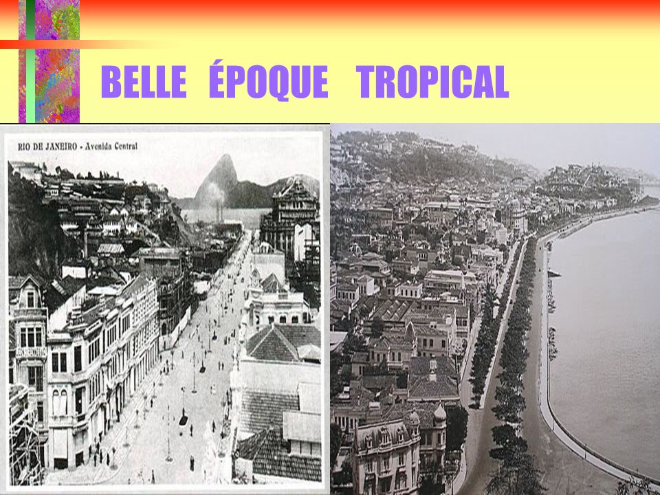 BELLE ÉPOQUE TROPICAL