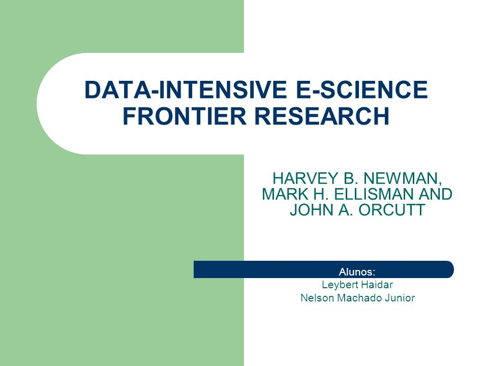DATA-INTENSIVE E-SCIENCE FRONTIER RESEARCH HARVEY B.