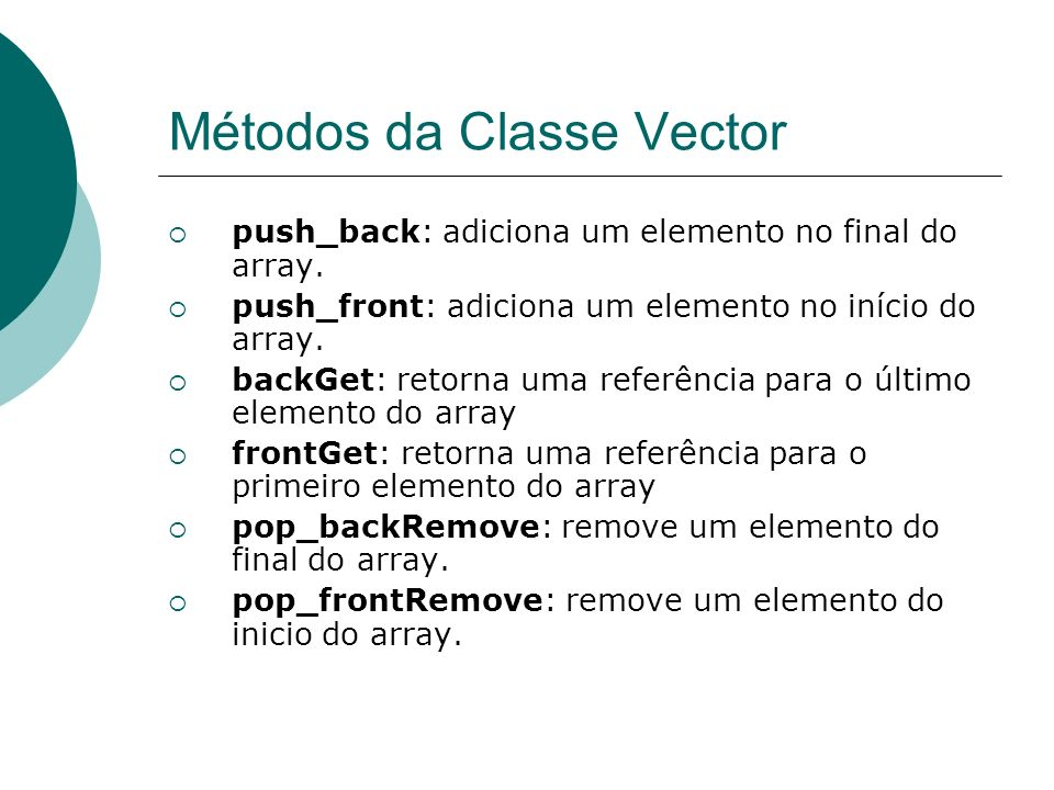 Métodos da Classe Vector push_back: adiciona um elemento no final do array.