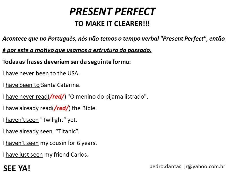 Present Perfect 1 Não Existe Este Tempo Verbal Na Língua