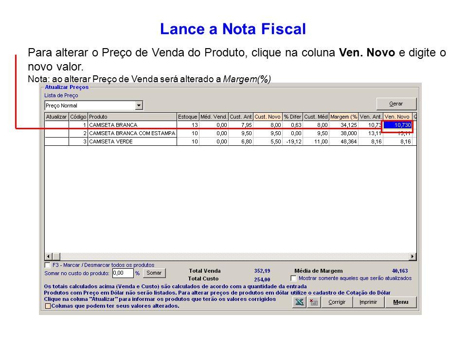 bbcb0934d Lance a Nota Fiscal Para alterar o Preço de Venda do Produto, clique na  coluna