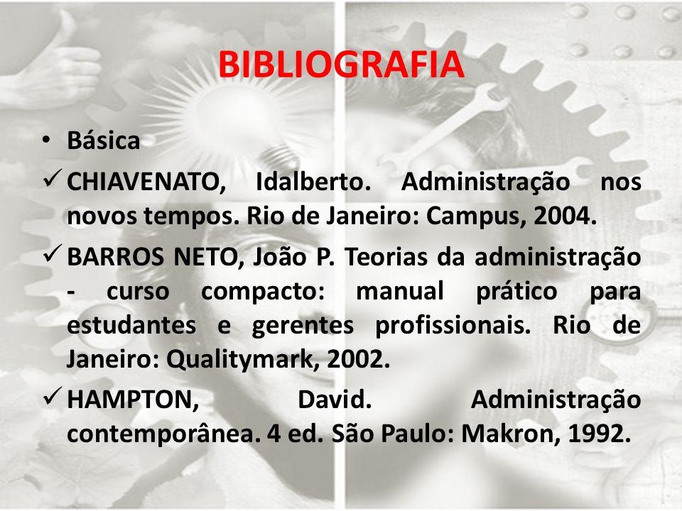 d8164299842cc BIBLIOGRAFIA Básica CHIAVENATO, Idalberto. Administração nos novos tempos.
