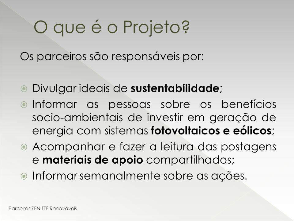 11276d903 4 Os parceiros são responsáveis por   Divulgar ideais de sustentabilidade     Informar as pessoas sobre os benefícios socio-ambientais de investir em  ...