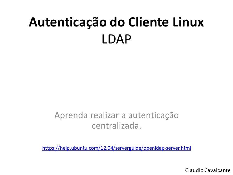 Autenticação do Cliente Linux LDAP Aprenda realizar a