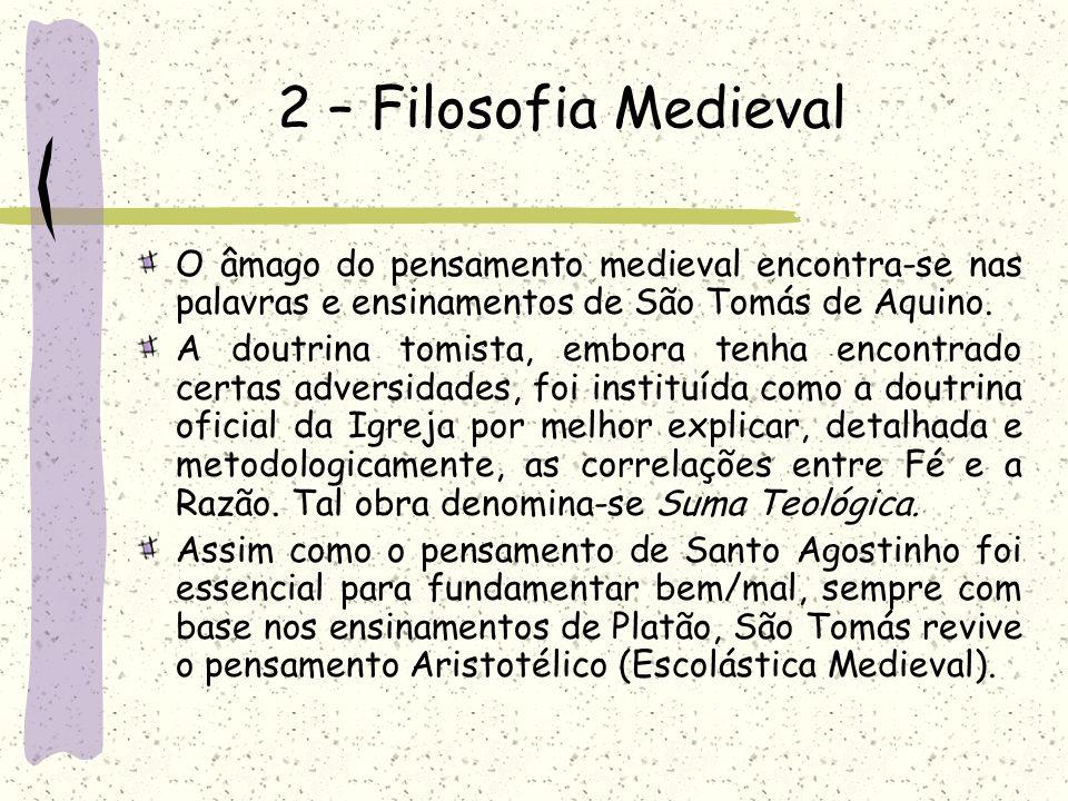 2 – Filosofia Medieval O âmago do pensamento medieval encontra-se nas  palavras e ensinamentos 5b12731d4de40
