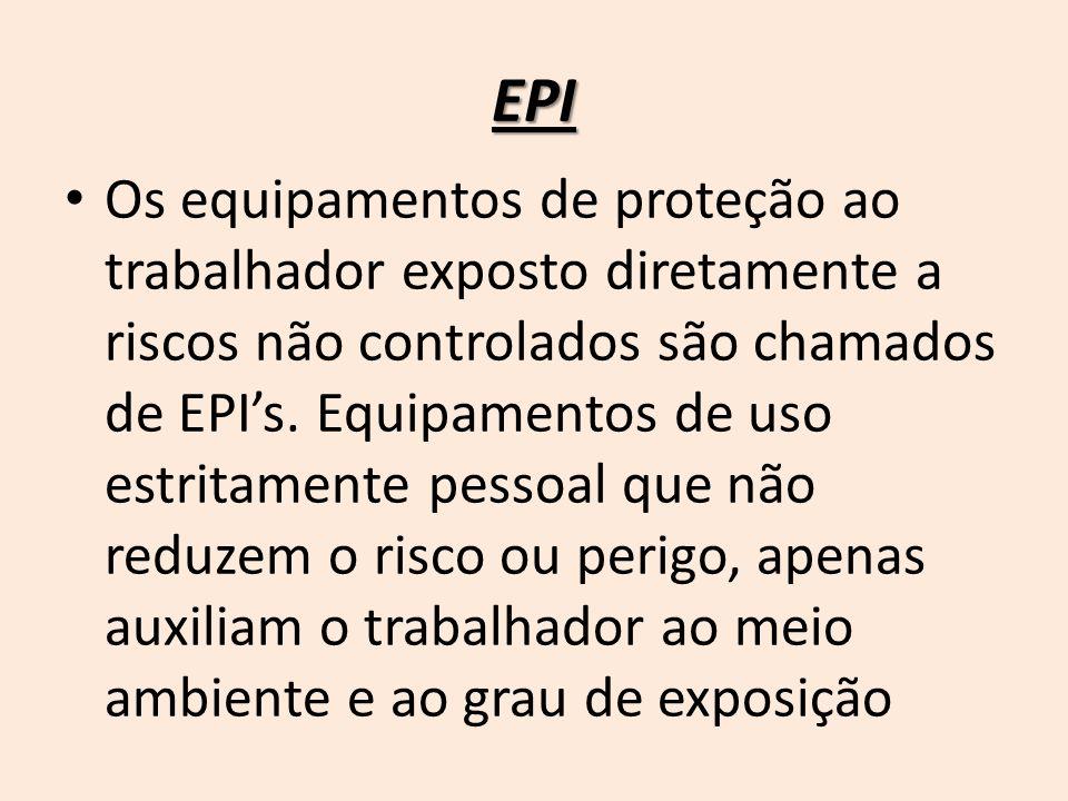 2 EPI Os equipamentos de proteção ao trabalhador exposto diretamente a riscos  não controlados são chamados de EPI s. Equipamentos de uso estritamente ... 1a61bc4016
