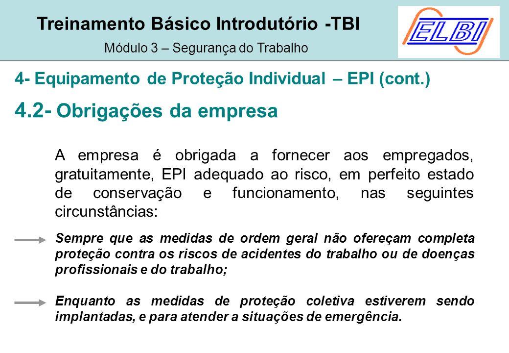 0a429a71a44e9 Treinamento Básico Introdutório -TBI Módulo 3 – Segurança do Trabalho 4-  Equipamento de Proteção