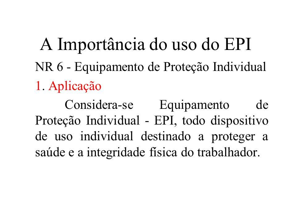 A Importância do uso do EPI NR 6 - Equipamento de Proteção ... 1566949438