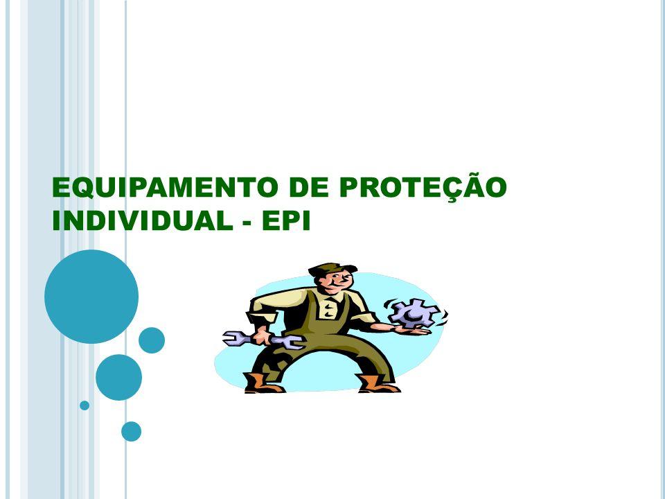 5f945ccf4952a EQUIPAMENTO DE PROTEÇÃO INDIVIDUAL - EPI. Definição  EPI é todo ...