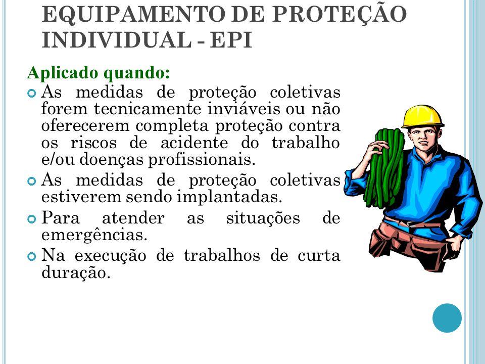 EQUIPAMENTO DE PROTEÇÃO INDIVIDUAL - EPI. Definição  EPI é todo ... 4f9c86f8e4