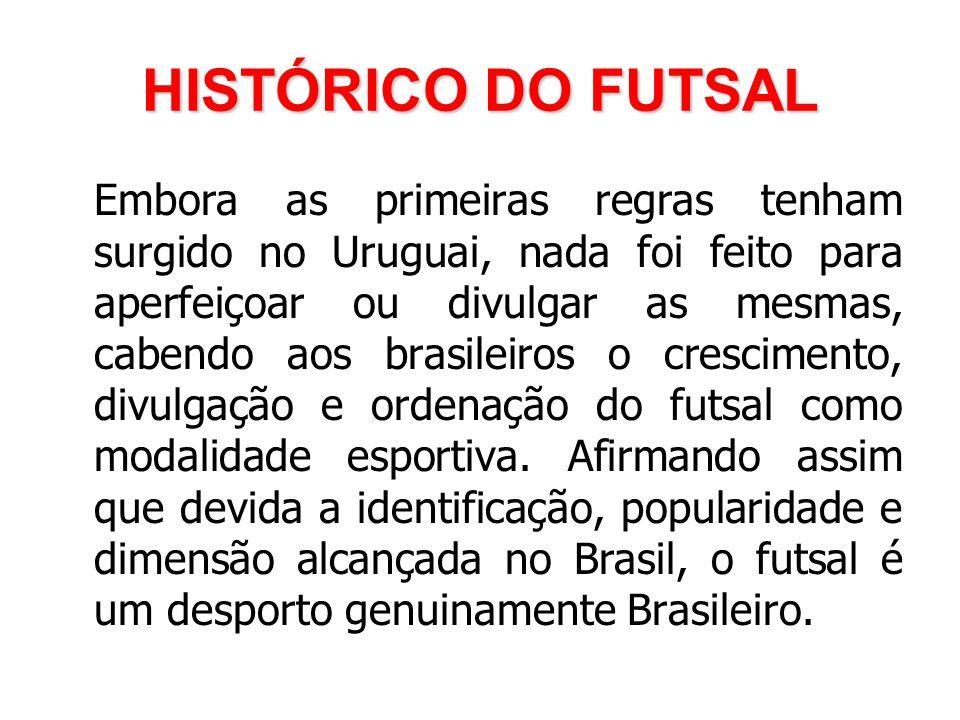2e2f194c3e64c 38 HISTÓRICO DO FUTSAL Embora as primeiras regras tenham surgido no  Uruguai