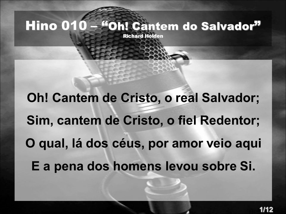 Hino 010 – Oh. Cantem do Salvador Richard Holden Oh.