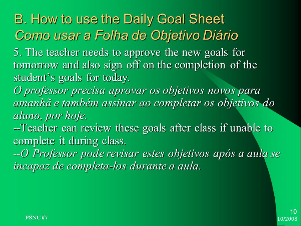 10/ B. How to use the Daily Goal Sheet Como usar a Folha de Objetivo Diário 5.