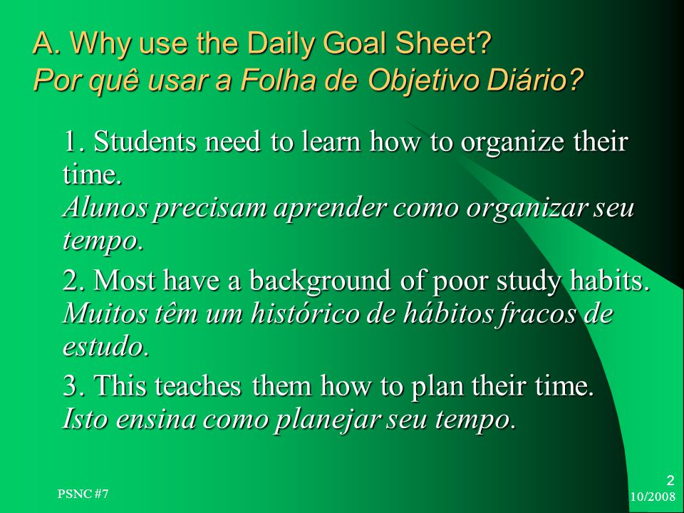 10/ A. Why use the Daily Goal Sheet. Por quê usar a Folha de Objetivo Diário.